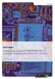 Title: Programming and use of TMS320F2812 DSP to control and regulate power electronic converters