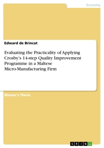evaluating the practicality of applying crosby s step quality  evaluating the practicality of applying crosby s 14 step quality improvement programme in a maltese micro manufacturing firm