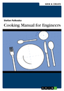 Titel: Cooking Manual for Engineers