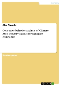 Title: Consumer behavior analysis of Chinese Auto Industry against foreign giant companies