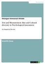 Title: Test and Measurement. Bias and Cultural diversity in Psychological Assessment