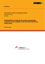 Titel: Sustainability at mega-sport events in developing countries on the example of the 2010 FIFA World Cup South Africa