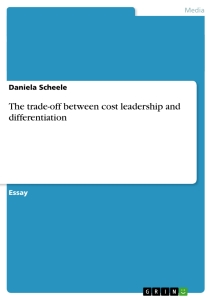 Title: The trade-off between cost leadership and differentiation