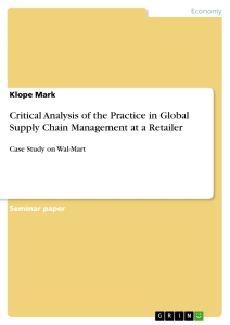 Title: Critical Analysis of the Practice in Global Supply Chain Management at a Retailer