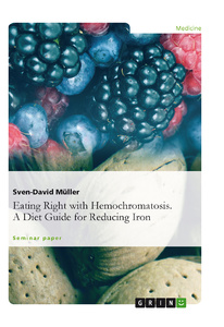 Title: Eating Right with Hemochromatosis. A Diet Guide for Reducing Iron