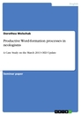 Titel: Productive word-formation processes in neologisms