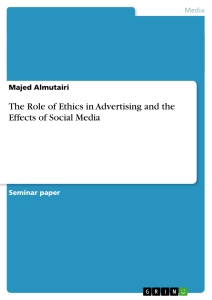 Title: The Role of Ethics  in Advertising and the Effects of Social Media