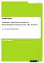 Titel: Academic Discourses on African Postcolonial Literature in the Past 20 Years