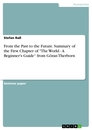 """Titel: From the Past to the Future. Summary of the First Chapter of """"The World - A Beginner's Guide"""" from Göran Therborn"""