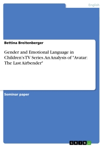 """Title: Gender and Emotional Language in Children's TV Series.  An Analysis of """"Avatar: The Last Airbender"""""""