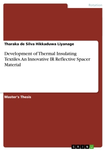 Title: Development of Thermal Insulating Textiles. An Innovative IR Reflective Spacer Material