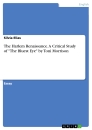 "Title: The Harlem Renaissance. A Critical Study of ""The Bluest Eye"" by Toni Morrison"