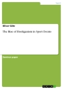 Title: The Rise of Hooliganism in Sport Events