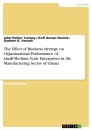 Title: The Effect of Business Strategy on Organizational Performance of Small-Medium Scale Enterprises in the Manufacturing Sector of Ghana