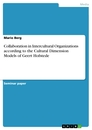Title: Collaboration in Intercultural Organizations according to the Cultural Dimension Models of Geert Hofstede