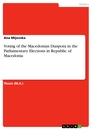 Title: Voting of the Macedonian Diaspora in the Parliamentary Elections in Republic of Macedonia