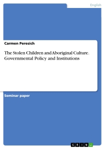 Title: The Stolen Children and Aboriginal Culture. Governmental Policy and Institutions