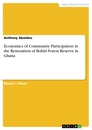 Title: Economics of Community Participation in the Restoration of Bobiri Forest Reserve in Ghana