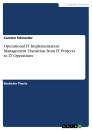 Title: Operational IT Implementation Management. Transition from IT Projects to IT Operations