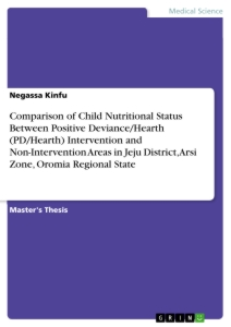 comparison of child nutritional status between positive deviance  comparison of child nutritional status between positive deviance hearth pd hearth intervention and non intervention areas in jeju district arsi zone
