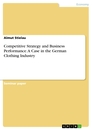 Title: Competitive Strategy and Business Performance. A Case in the German Clothing Industry