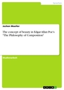 "Titel: The concept of beauty in Edgar Allan Poe's ""The Philosophy of Composition"""