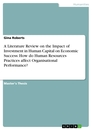 Title: A Literature Review on the Impact of Investment in Human Capital on Economic Success: How do Human Resources Practices affect Organisational Performance?