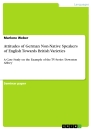 Titel: Attitudes of German Non-Native Speakers of English Towards British Varieties