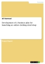 Title: Development of a business plan for launching an online clothing retail shop