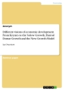 Title: Different visions of economic development. From Keynes to the Solow Growth, Harrod Domar Growth and the New Growth Model