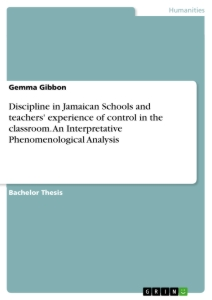 discipline in n schools and teachers experience of control  discipline in n schools and teachers experience of control in the classroom an interpretative phenomenological analysis