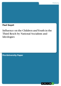 Title: Influence on the Children and Youth in the Third Reich by National Socialism and Ideologies