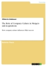 Title: The Role of Company Culture in Mergers and Acquisitions