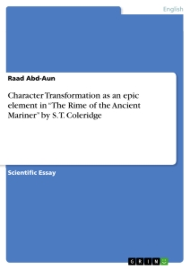 "character transformation as an epic element in ""the rime of the  character transformation as an epic element in ""the rime of the ancient mariner"" by s t coleridge scientific essay"