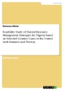 Title: Feasibility Study of Natural Resource Management Strategies for Nigeria based on Selected Country Cases of the United Arab Emirates and Norway