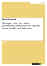 Title: The impact of the UK coalition government's austerity measures on public service providers and their users