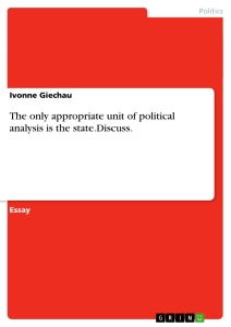 Title: The only appropriate unit of political analysis is the state.Discuss.