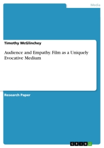 Title: Audience and Empathy. Film as a Uniquely Evocative Medium