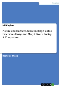 nature and transcendence in ralph waldo emerson s essays and mary  nature and transcendence in ralph waldo emerson s essays and mary oliver s poetry a comparison