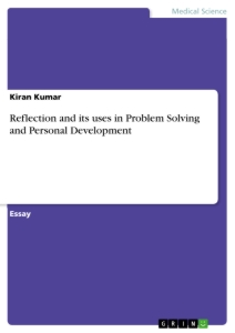 reflection and its uses in problem solving and personal  reflection and its uses in problem solving and personal development essay