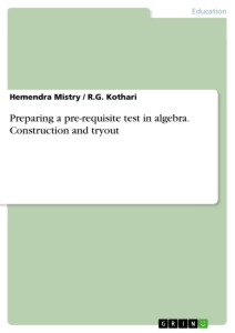 Title: Preparing a pre-requisite test in algebra. Construction and tryout
