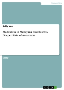 meditation in mahayana buddhism a deeper state of awareness  meditation in mahayana buddhism a deeper state of awareness essay
