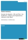 """Titel: Exzerpt des Kapitels """"I, We and They"""" des Fachbuchs """"Cultures and Organizations. Software of the Mind"""""""
