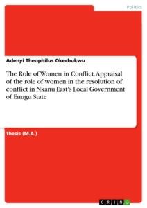 the role of women in conflict appraisal of the role of women in  the role of women in conflict appraisal of the role of women in the resolution of conflict in nkanu east s local government of enugu state
