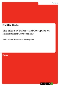 the effects of bribery and corruption on multinational  title the effects of bribery and corruption on multinational corporations