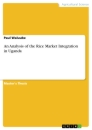 Title: An Analysis of the Rice Market Integration in Uganda