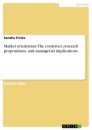 Title: Market orientation: The construct, research propositions, and managerial implications