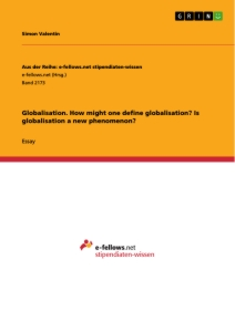 Title: Globalisation. How might one define globalisation? Is globalisation a new phenomenon?