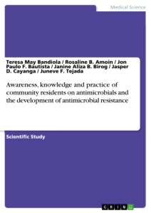 awareness knowledge and practice of community residents on  awareness knowledge and practice of community residents on antimicrobials and the development of antimicrobial resistance