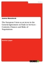 Title: The European Union as an Actor in the General Agreement on Trade in Services - Contents, Chances and Risks of Negotiations